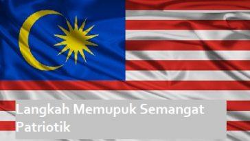 Langkah Memupuk Semangat Patriotik