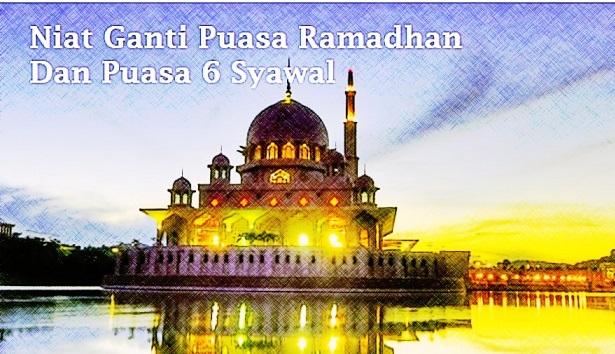 Lafaz Niat Ganti Puasa Ramadhan Qadha Dan Puasa Sunat 6 Syawal